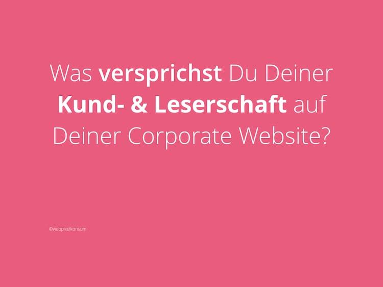 Corporate Website: Dein Versprechen an Deine Kunden und Leserschaft